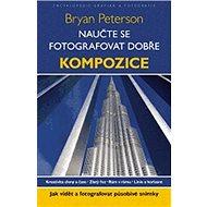 Naučte se fotografovat dobře Kompozice - Kniha