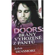 Doors: Brány vyhozené z pantů: Odkaz Jima Morrisona jde k soudu - Kniha