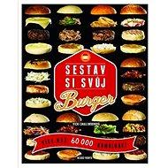 Sestav si svůj burger: Víc než 60 000 kombinací - Kniha