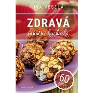 Zdravá vánoční kuchařka: 60 receptů - Kniha