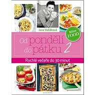 Od pondělí do pátku 2: Rychlé večeře do 30 minut - Kniha