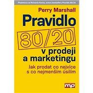 Pravidlo 80/20 v prodeji a marketingu: Jak prodat co nejvíce s co nejmenším úsilím - Kniha