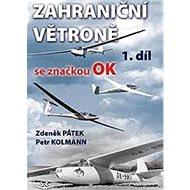 Zahraniční větroně se značkou OK: 1. díl - Kniha