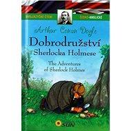 Dobrodružství Sherlocka Holmese/The Adventures of Sherlock Holmes: Dvojjazyčné čtení - Kniha