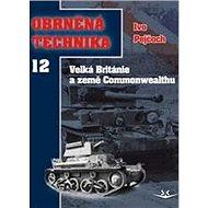Obrněná technika 12: Velká Británie a země Commonwealthu - Kniha