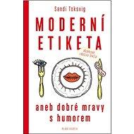 Moderní etiketa aneb dobré mravy s humorem - Kniha