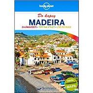 Madeira do kapsy: Zajímavosti, tipy na výlet, vše po ruce - Kniha