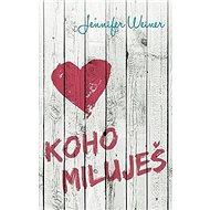 Koho miluješ - Kniha
