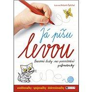 Já píšu levou!: Pracovní listy na procvičování grafomotoriky - Kniha