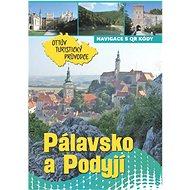 Pálavsko a Podyjí Ottův turistický průvodce - Kniha