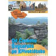 Od Českého Švýcarska po Křivoklátsko Ottův turistický průvodce - Kniha