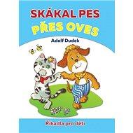 Skákal pes přes oves: Říkadla pro děti - Kniha