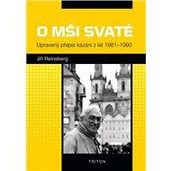 O mši svaté: Upravený přepis kázání z let 1981 - 1990 - Kniha