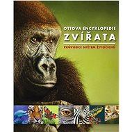 Ottova encyklopedie Zvířata: Průvodce světem živočichů - Kniha