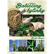 Nové babiččiny bylinky - Kniha