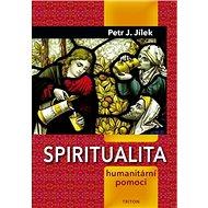 Spiritualita humanitární pomoci - Kniha