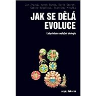 Jak se dělá evoluce: Labyrintem evoluční biologie - Kniha