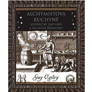 Alchymistova kuchyně: Pozoruhodné lektvary a zvláštní nápady - Kniha