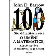 Sto důležitých věcí o umění a matematice, které nevíte: a ani nevíte, že je nevíte - Kniha