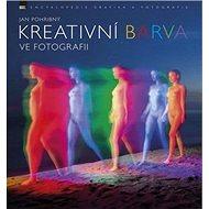 Kreativní barva ve fotografii - Kniha