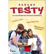 Řešené testy: Ke zkouškám na víceletá gymnázia - Kniha