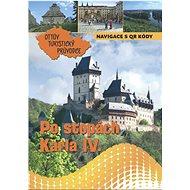Po stopách Karla IV. Ottův turistický průvodce - Kniha