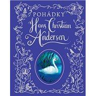 Pohádky Hans Christian Andersen - Kniha