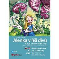 Alenka v říší divů Alice in Wonderland: Dvojjazyčna kniha pro začátečníky + CD mp3 - Kniha