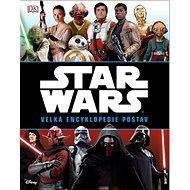 STAR WARS Velká encyklopedie postav - Kniha