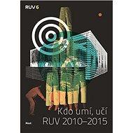 Kdo umí, učí: RUV 2010–2015 - Kniha