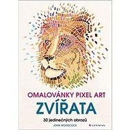 Omalovánky Pixel art Zvířata: 30 jedinečných obrazů - Kniha