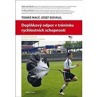 Doplňkový odpor v tréninku rychlostních schopností: Edice Českého olympijského výboru - Kniha