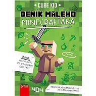 Deník malého Minecrafťáka: Neoficiální dobrodružství ze světa Minecraftu - Kniha