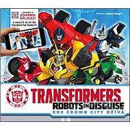 Transformers Robots in Disguise: Kde Crown City ožívá - Kniha
