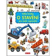 Velká knížka o stavění pro malé vypravěče - Kniha