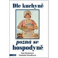 Dle kuchyně pozná se hospodyně - Kniha
