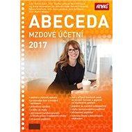 Abeceda mzdové účetní 2017 - Kniha