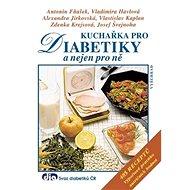 Kuchařka pro diabetiky a nejen pro ně - Kniha