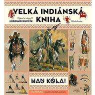 Velká indiánská kniha: HAU KÓLA! - Kniha