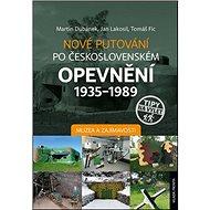 Nové putování po československém opevnění 1935–1989: Muzea a zajímavosti - Kniha