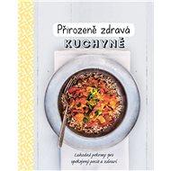 Přirozeně zdravá kuchyně - Kniha