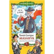 Tomáš Garrigue Masaryk: Očima slečny Alice a mistra Viktora - Kniha