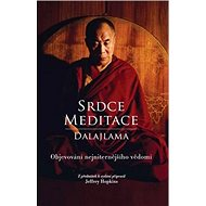 Srdce meditace: Objevování nejvnitřnějšího uvědomění - Kniha