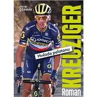 Roman Kreuziger: Hvězda pelotonu - Kniha