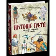 Historie světa v otázkách a odpovědích: (nejen pro děti) - Kniha
