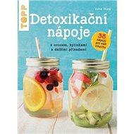 TOPP Detoxikační nápoje: s ovocem, bylinkami a dalšími přísadami - Kniha