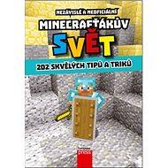 Minecrafťákův svět: 202 skvělých tipů a triků - Kniha