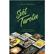 Svět Tarotu: Univerzální příručka k tarotovým kartám - Kniha