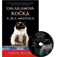 Dalajlamova kočka a síla meditace + CD: Volné pokračování příběhu kočky Jeho Svatosti dalajlamy - Kniha