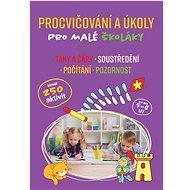 Procvičování a úkoly pro malé školáky: pro děti 5-8 let - Kniha